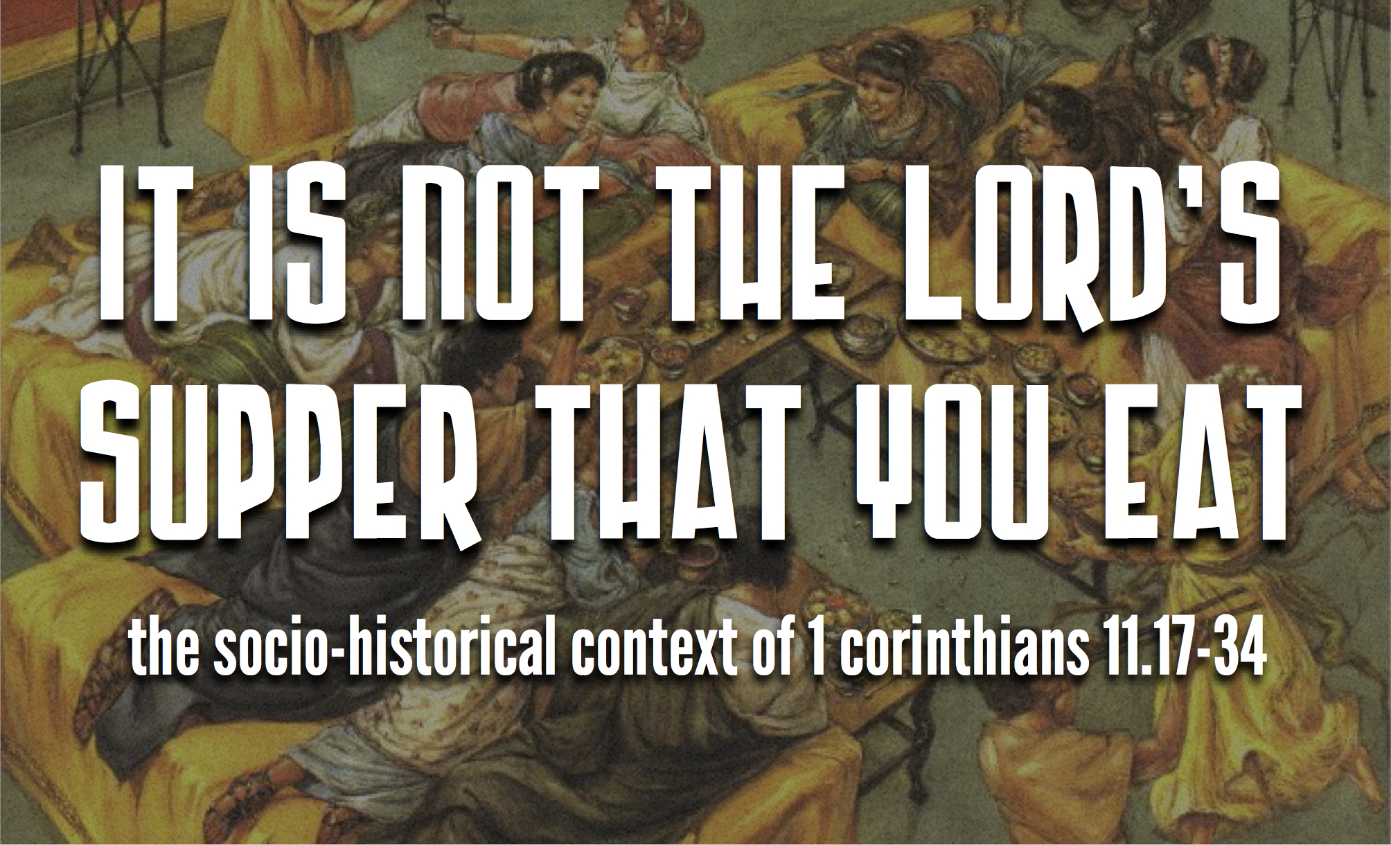 It Is Not The Lord S Supper That You Eat The Socio