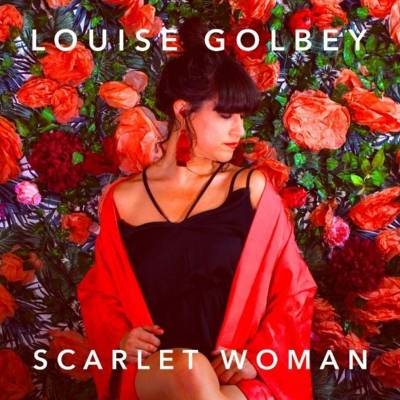 "Louise Golbey Releases New Single ""Scarlet Woman"""
