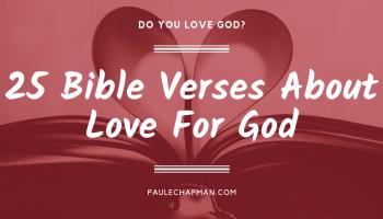 Bible Verses About The Amazing Love of God | PaulEChapman com