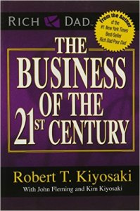 The front cover of Robert T. Kiyosaki's book The Business of the 21st Century