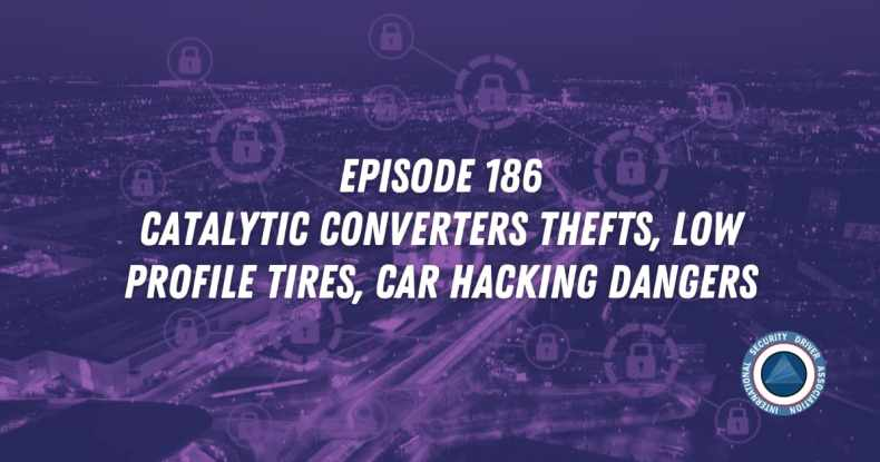 Episode 186 Catalytic Converters Thefts, Low Profile Tires, Car Hacking Dangers