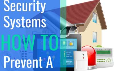 Home Security Systems   How to Prevent a Break In