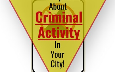 How to Keep Informed About Criminal Activity In Your City