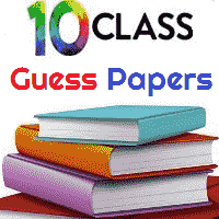 10th Class Exam Guess Papers