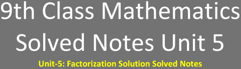 9th Class Math Solved Notes Unit 5