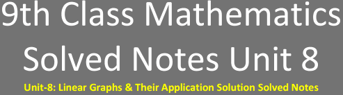 Unit-8: Linear Graphs & Their Application Solution Solved Notes