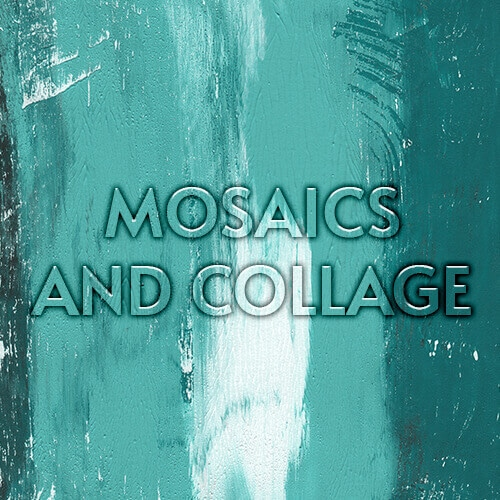 Mosaics and Collage