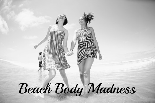 Beach Body Madness, Do you have it? | Sedruola Maruska