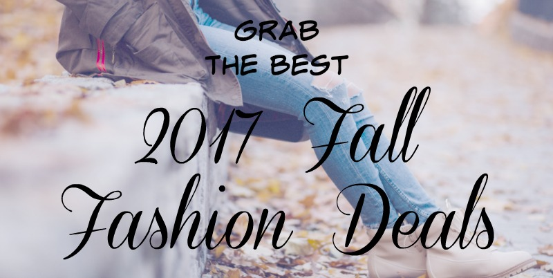 Grab The Best 2017 Fall Fashion Deals