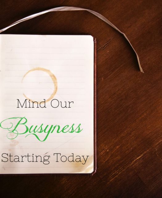 Mind Our Busyness Starting Today | Sedruola Maruska