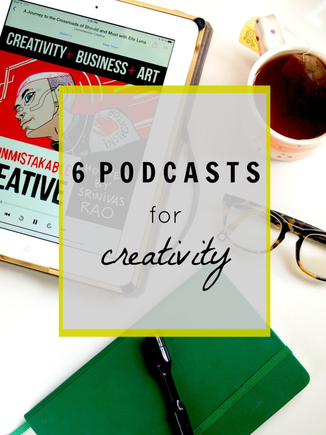 6 Podcasts for Creativity