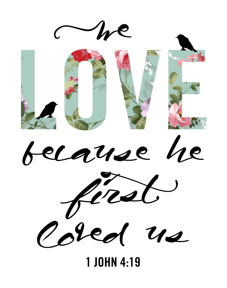 Download We love because He first loved us - 1 John 4:19 - Seeds of ...