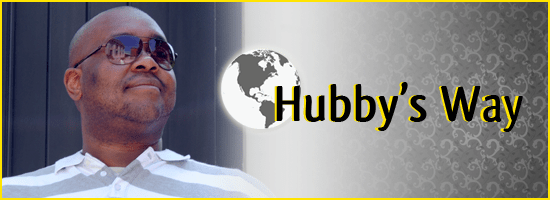Welcome to Hubby's Way where the hubby has free reign!
