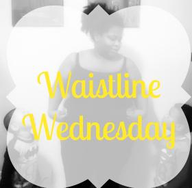 Waistline Wednesday