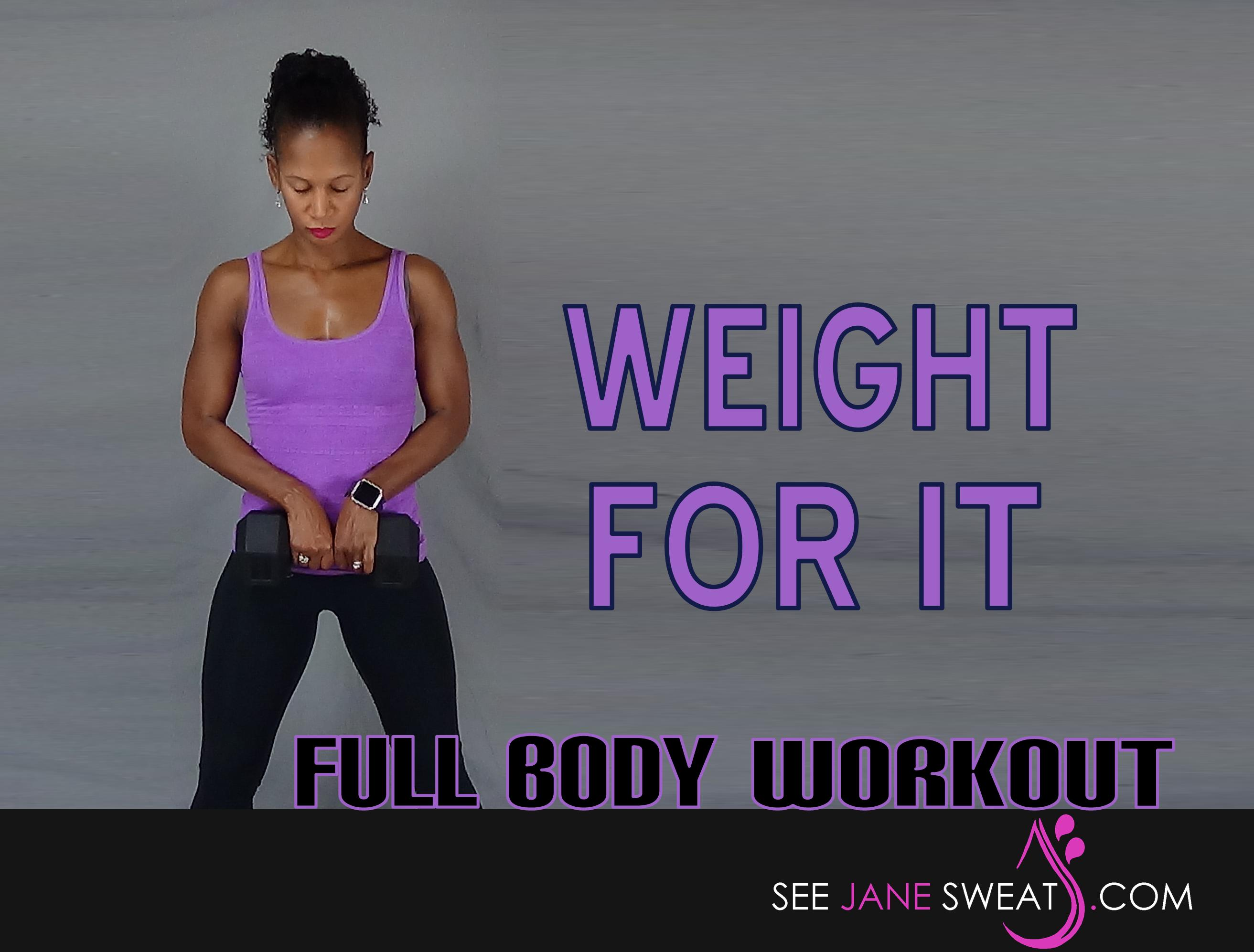 Weight For It Full Body Workout