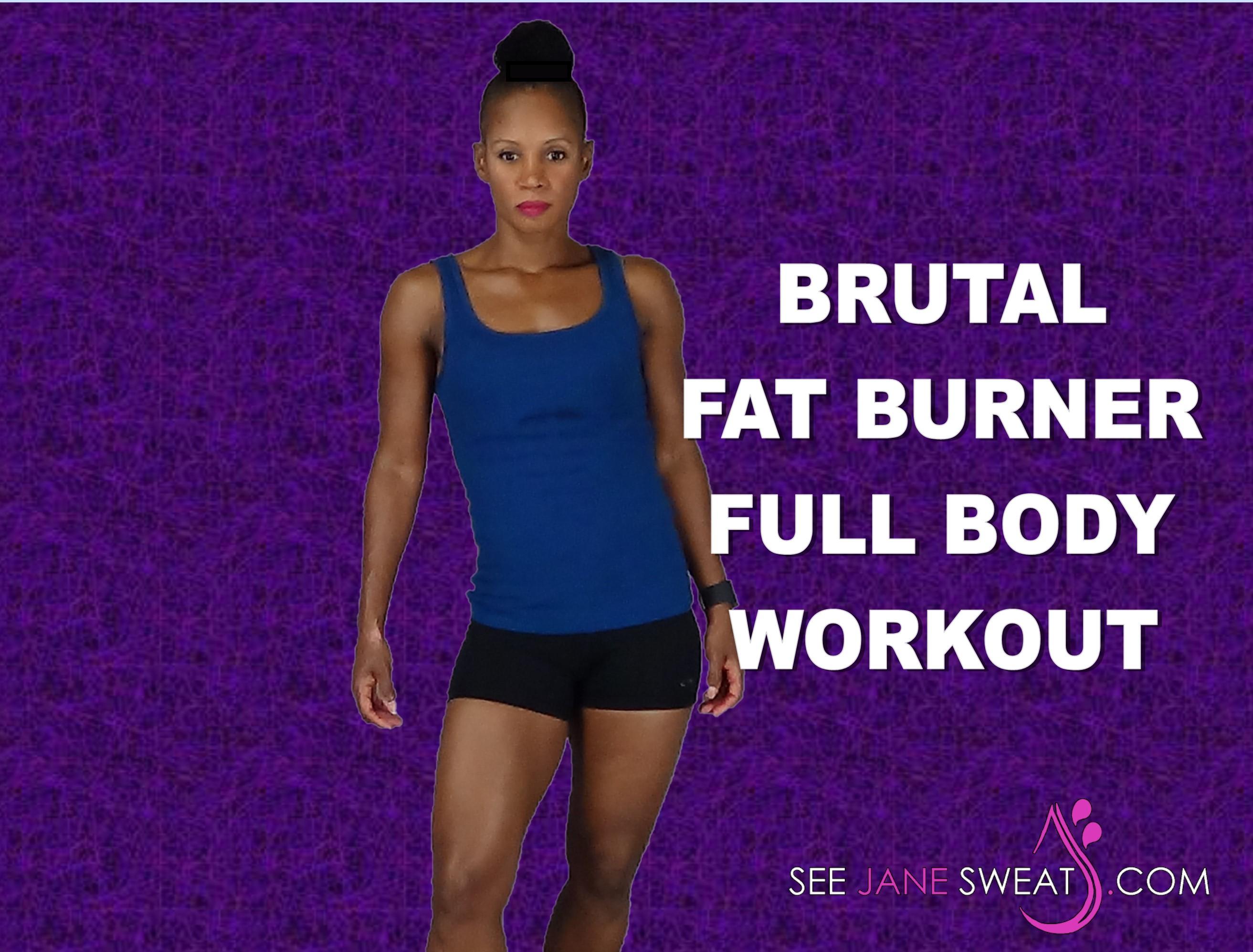 Brutal Fat Burner Full Body Workout