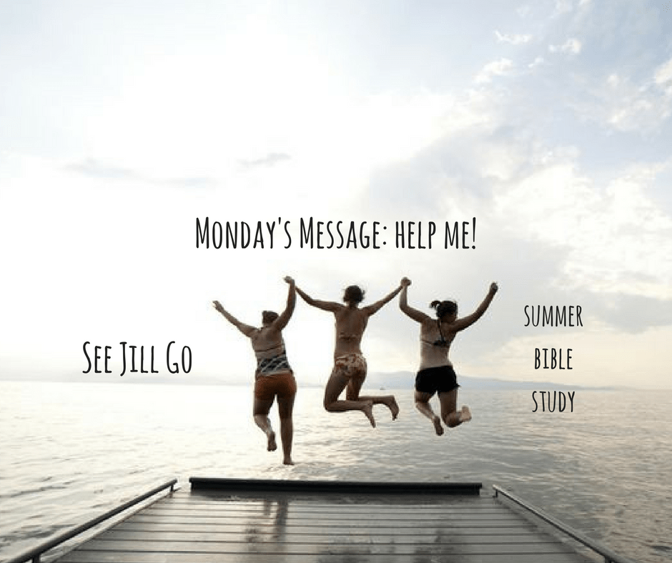 Monday's Message: Help Me!