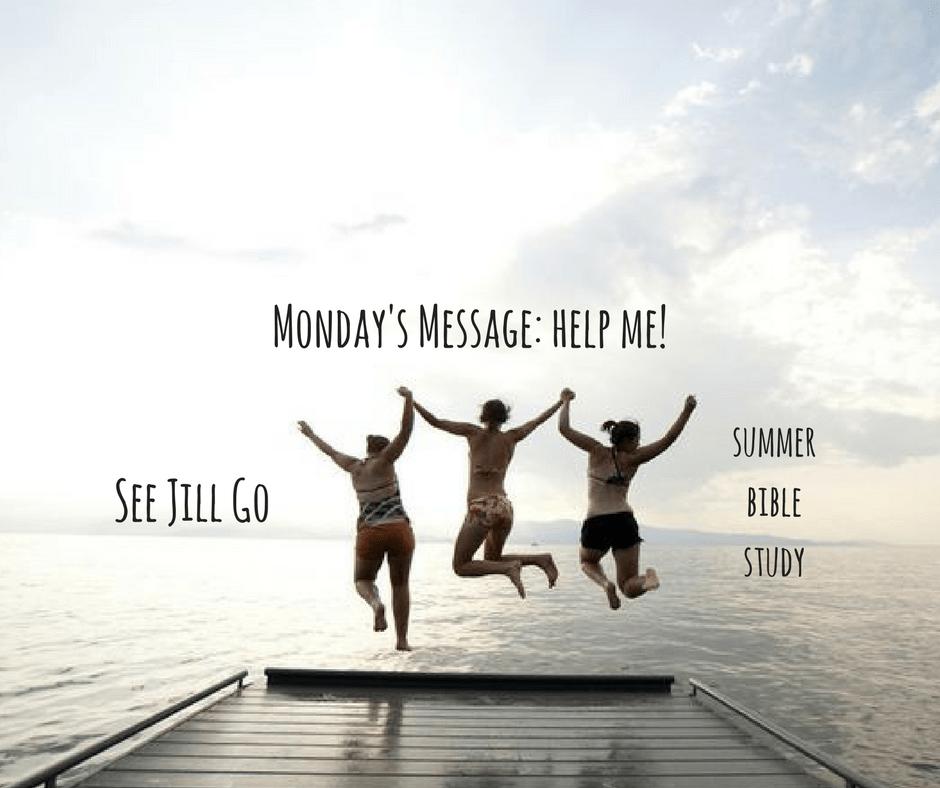 Monday's Message: Help Me!