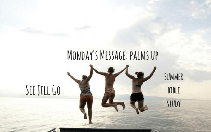 Monday's Message: Palms Up