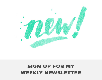 Sign Up for my Weekly Blog Newsletter