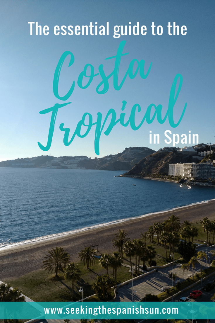 The essential guide to Costa Tropical in Spain