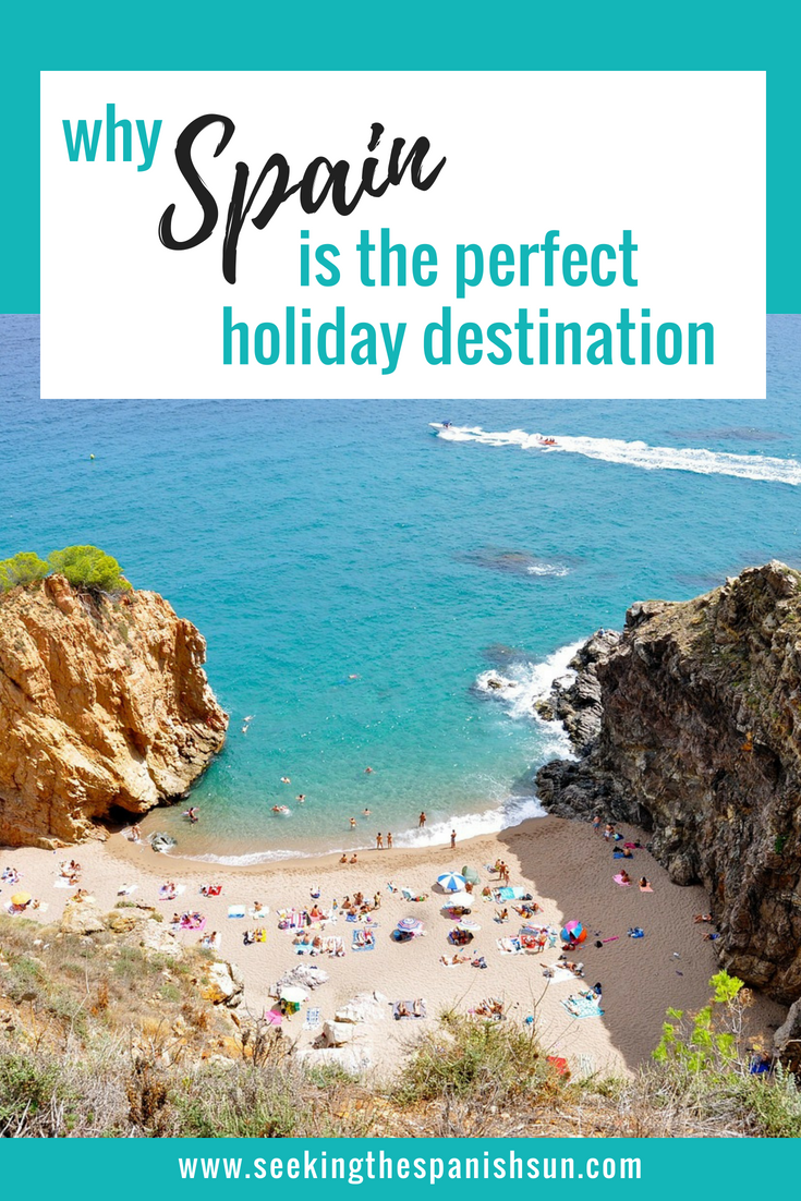Why Spain is the perfect holiday destination. A guide to what Spain has to offer by Seeking the Spanish Sun travel blog www.seekingthespanishsun.com