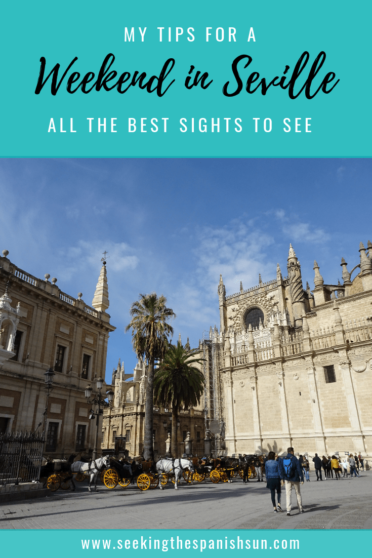 A Weekend in Seville, Spain. The perfect 2 day city break itinerary. Travel guide by Seeking the Spanish Sun blog www.seekingthespanishsun.com