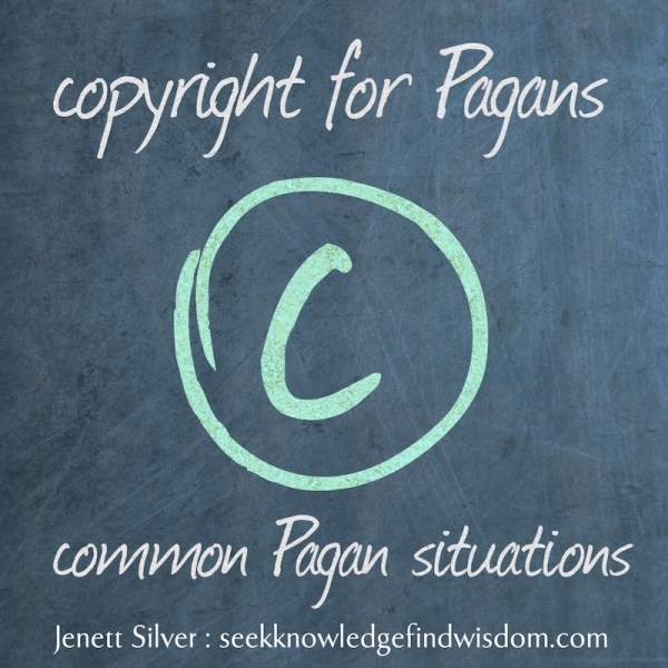 Copyright for Pagans: Common Pagan Situations