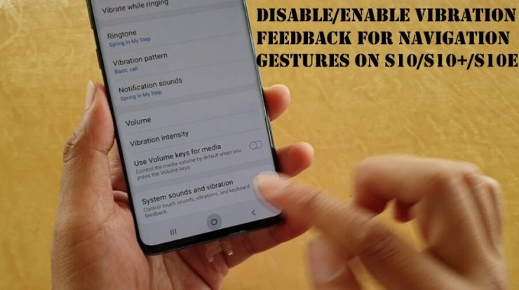Disable Enable Vibration Feedback for Navigation Gestures on Samsung S10