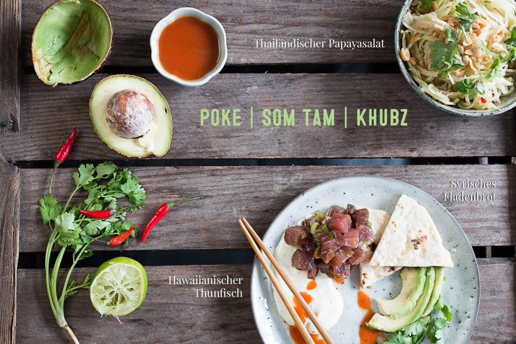 Poke, Som Tam, Khubz   seelenschmeichelei.de