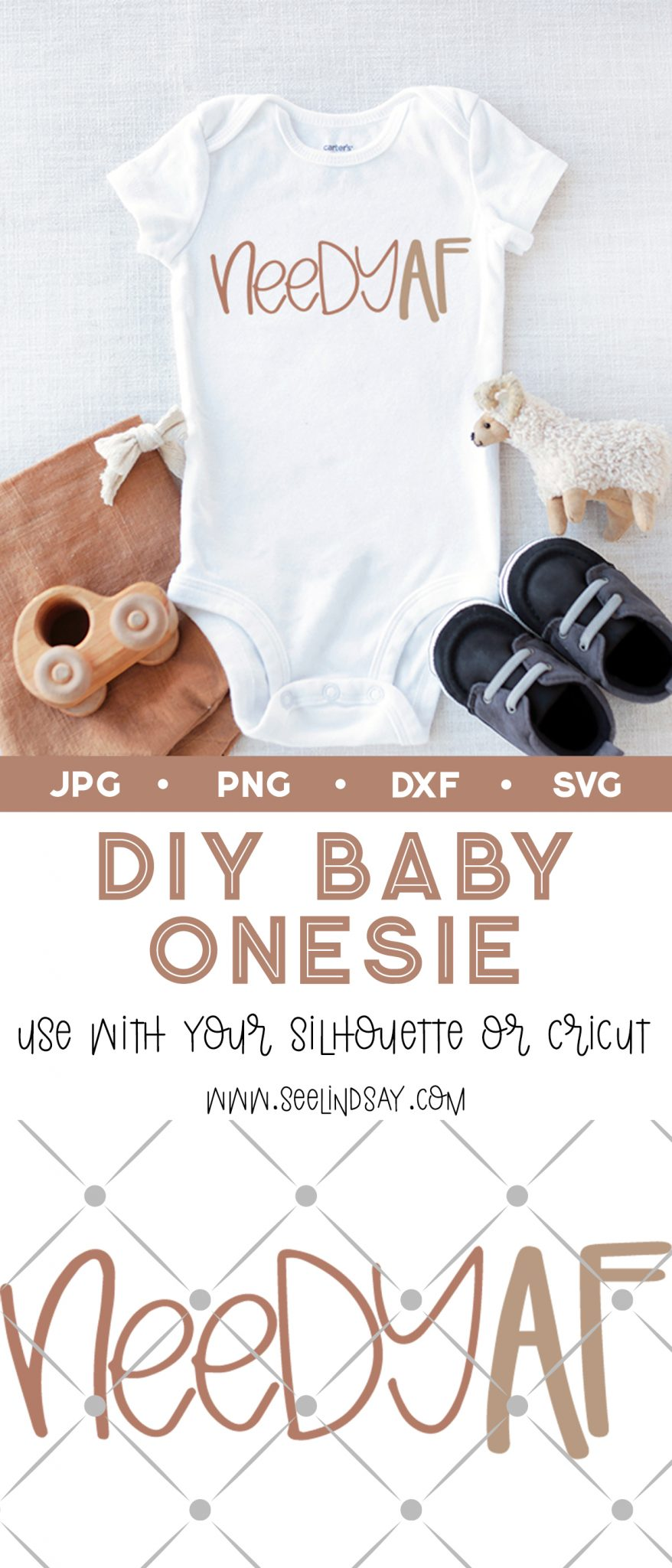 Download DIY Baby Onesie - Needy AF | seeLINDSAY