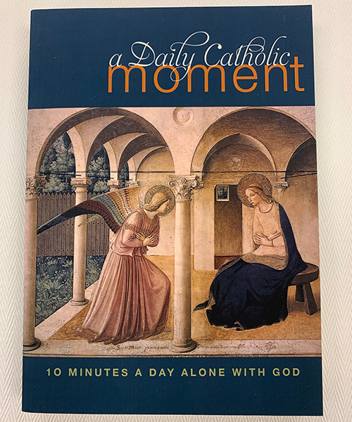 """""""A Daily Catholic Moment: Ten Minutes a Day Alone With God"""" Book"""