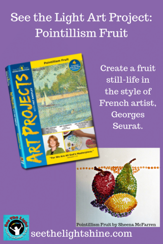 Pointillism Fruit Art Project - See the Light Art - Create a fruit still-life in the style of French artist, Georges Seurat.