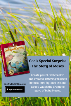 Reeds in a river with text overlay. God's Special Surprise ~ The Story of Moses ~ Digital Download. Create pastel, watercolor, and creative lettering projects in these step-by-step lessons as you watch the dramatic story of baby Moses. See the Light Shine Art.