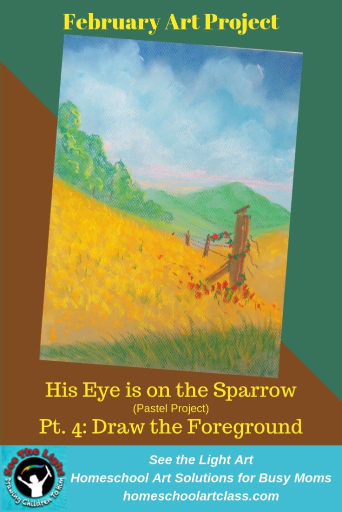 Landscape with flowers in the background. February Art Project. His Eye is on the Sparrow, Part 4. Draw a field of Yellow Flowers. See the Light Art