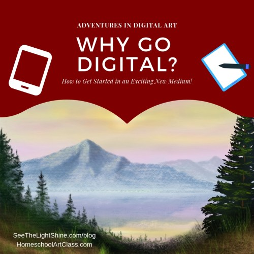 Landscape background with tablet. Text overlay: Adventures in Digital Art. Why Go Digital? How to Get Started in an Exciting New Medium! See the Light Shine