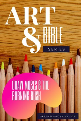 Art & Bible - Draw Moses at the Burning Bush. See the Light Art