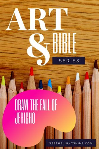 Draw the Fall of Jericho. Art and Bible Series. See the Light Art