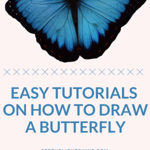 Blue butterfly with text overlay. Easy Tutorials on How to Draw a Butterfly. See the Light Art