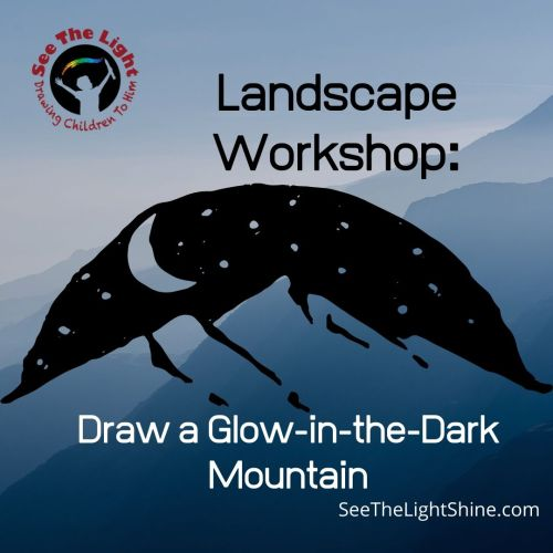 Mountain range with stars and moon. Text overlay. Landscape Workshop: Draw a Glow-in-the-Dark Mountain. See the Light Art