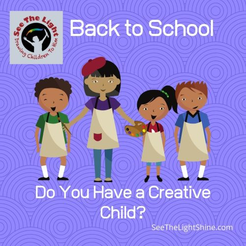 Blue background with picture of an art mom and children. Text overlay: Back to School. Do You Have a Creative Child? See the Light Shine