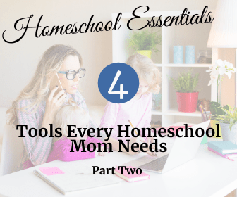 Mother-daughter background. Text overlay: Homeschool Essentials: Four Tools Every Homeschool Mom Needs – Part Two. See the Light Shine blog