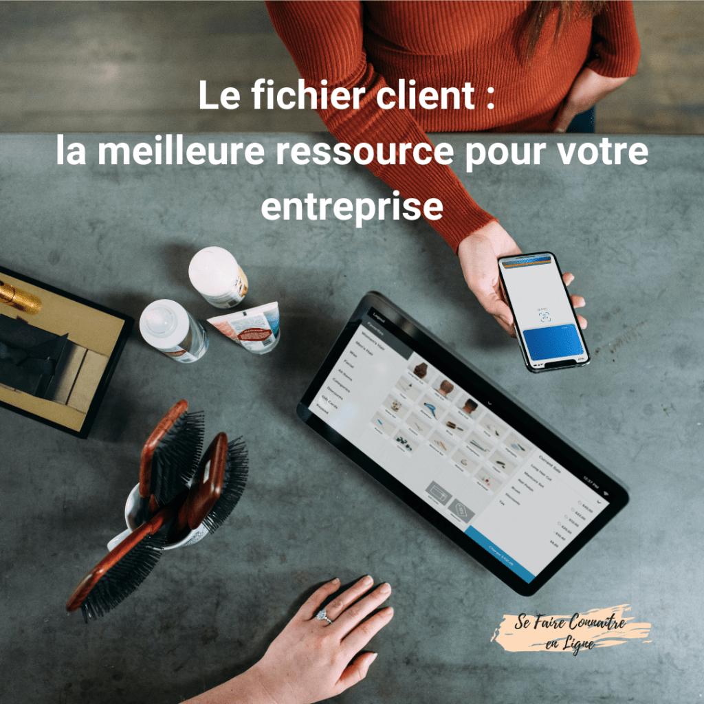 Le fichier client : la meilleure ressource pour votre entreprise