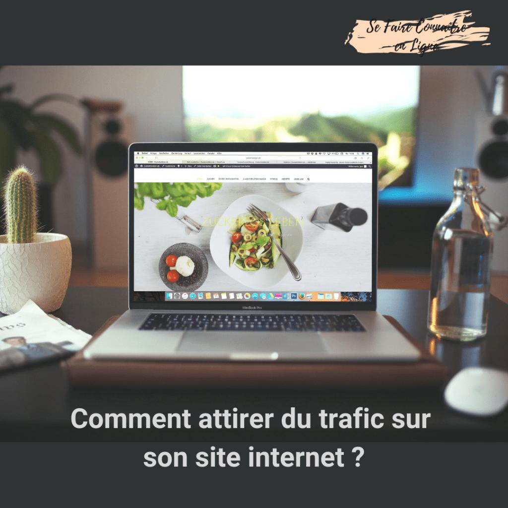Comment attirer du trafic sur son site internet