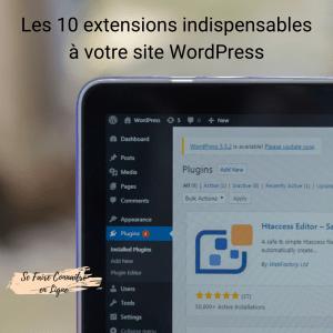 Les 10 extensions indispensables à votre site WordPress