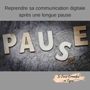 Read more about the article Reprendre sa communication digitale après une longue pause