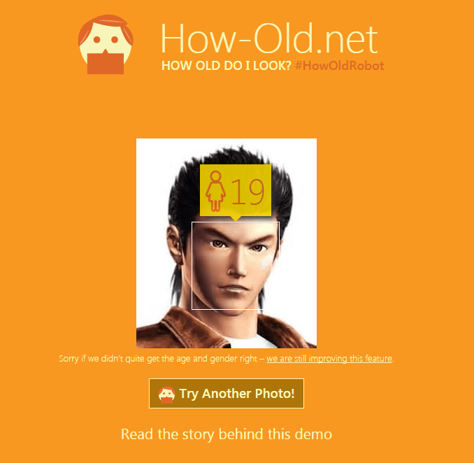MS Age: 19. Actual Age: 18. Given the program's recent launch, that's pretty accurate. Sitting in that cave must add a couple of years to your face.