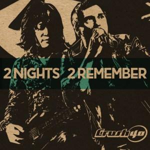 Crush 40 2 nights 2 remember