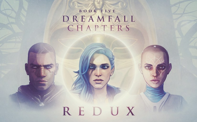 Dreamfall Chapters, Book 5, Redux