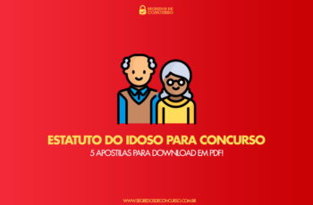 Estatuto do Idoso para Concurso: 5 apostilas para download em PDF!